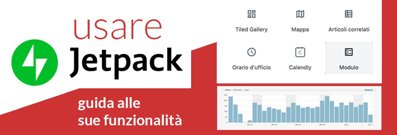 L'ABC del plugin Jetpack, le funzioni più utili e come usarlo al meglio