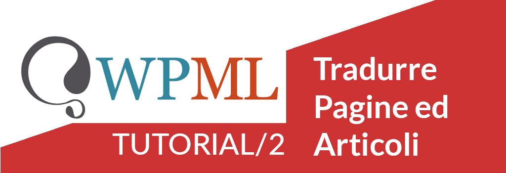 WPML Tutorial/2: tradurre pagine ed articoli del tuo sito in WordPress