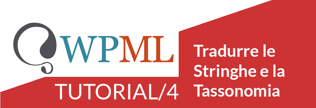 WPML Tutorial/4: tradurre le stringhe (string translation) e la tassonomia